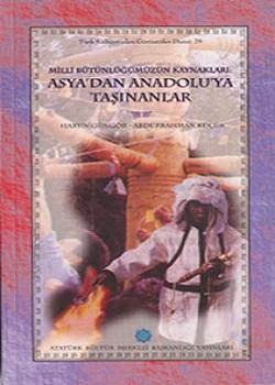 Millî Bütünlüğümüzün Kaynakları Asya'dan Anadolu'ya Taşınanlar, 1999