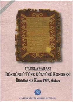 Uluslararası IV. Türk Kültürü Kongresi Bildirileri, 1999