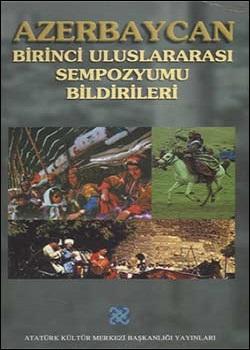 Azerbaycan Birinci Uluslararası Sempozyumu Bildirileri, 2002