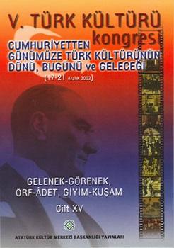 V. Türk Kültürü Kongresi Bildirileri, 2005