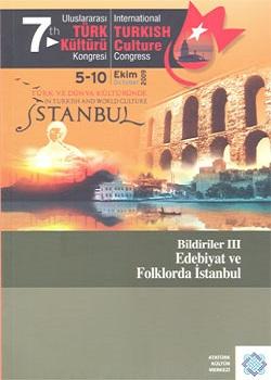 7. Uluslararası Türk Kültürü Kongresi Bildirileri: Edebiyat ve Folklorda İstanbul, 0