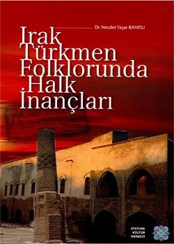 Irak Türkmen Folklorunda Halk İnançları, 2012