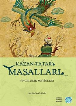 Kazan Tatar Masalları: İnceleme-Metinler, 2013