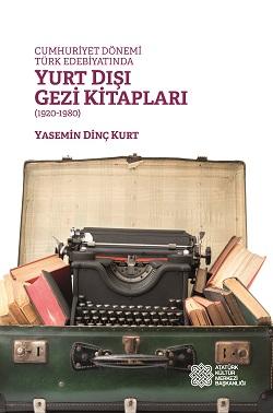 Cumhuriyet Dönemi Türk Edebiyatında Yurt Dışı Gezi Kitapları (1920-1980), 2015