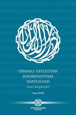 Osmanlı Devleti'nin konservatuarı Dârülelhan: Arşiv Belgeleriyle, 2019