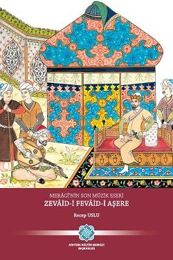Merâgî'nin Son Müzik Eseri: Zevâid-i Fevâid-i Aşere, 2019