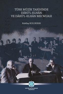 Türk Müzik Tarihinde Dârü'l-Elhân ve Dârü'l-Elhân Mecmuası, 2019