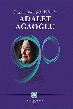 Doğumunun 90. Yılında Adalet Ağaoğlu, 2019