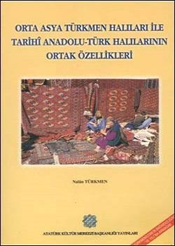 Orta Asya Türkmen Halıları ile Tarihi Anadolu Türk Halılarının Ortak Özellikleri, 2001