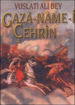 Vuslati Ali Bey: Gaza-Name-i Çehrin, 2003