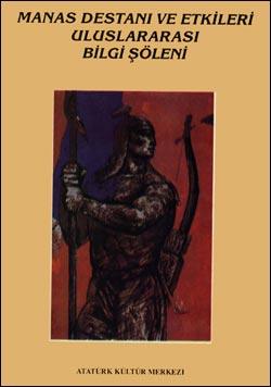 Manas Destanı ve Etkileri Uluslararası Bilgi Şöleni Bildirileri, 1995