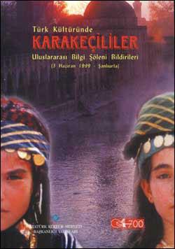 Türk Kültüründe Karakeçililer Uluslararası Bilgi Şöleni Bildirileri, 1999