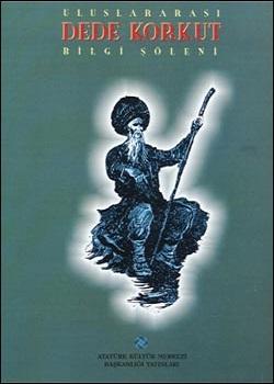 Dede Korkut Uluslararası Bilgi Şöleni Bildirileri, 2000
