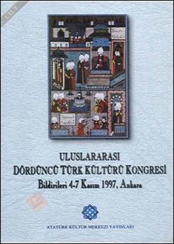 Uluslararası IV. Türk Kültürü Kongresi Bildirileri , 1997