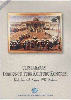 Uluslararası IV. Türk Kültürü Kongresi Bildirileri , 1999