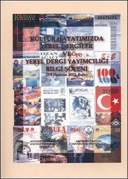 Kültür Hayatımızda Yerel Dergiler ve Yerel Dergi Yayımcılığı Bilgi Şöleni, 2002