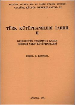 Türk Kütüphaneler Tarihi II: Kuruluştan Tanzimat'a Kadar Osmanlı Vakıf Kütüphaneleri, 1991