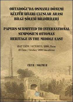 Orta Doğu' da Osmanlı Dönemi Kültür izleri Uluslararası Bilgi Şöleni Bildirileri, 2002