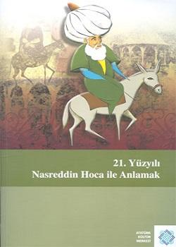 21. Yüzyılı Nasreddin Hoca İle Anlamak, 2009