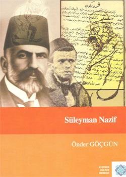 Süleyman Nazif: Hayatı, Eserleri, Edebî Kişiliği Ve Eserlerinden Açıklamalı, Sadeleştirilmiş Seçmeler, 2010