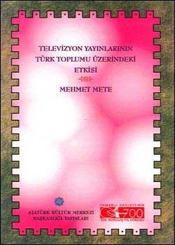 Televizyon Yayınlarının Türk Toplumu Üzerindeki Etkisi, 1999