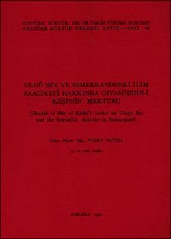 Uluğ Bey ve Semerkand'daki İlim Faaliyeti Hakkında Gıyasüddin-i Кâşî'nin Mektubu, 1991