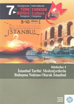 7.Uluslararası Türk Kültürü Kongresi Bildirileri-I, 2011