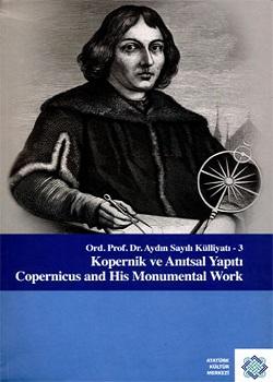 Ord.Prof.Dr. Aydın Sayılı Külliyatı-3: Kopernik Ve Anıtsal Yapıtı, 2012