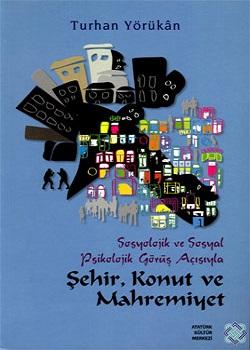 Sosyolojik ve Sosyal Psikolojik Görüş Açısıyla Şehir, Konut ve Mahremiyet, 2013