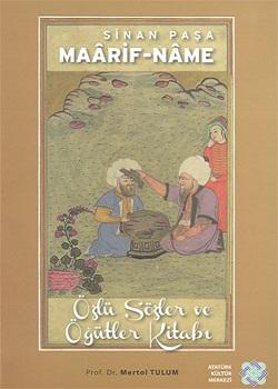 Sinan Paşa Maârif-nâme Özlü Sözler ve Öğütler Kitabı, 2013