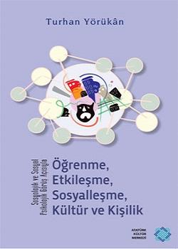 Öğrenme, Etkileşme, Sosyalleşme, Kültür ve Kişilik, 2013