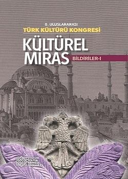 8. Uluslararası Türk Kültürü Kongresi Bildirileri I, 2015