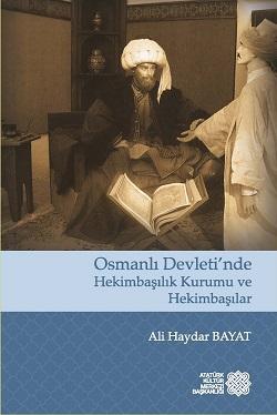 Osmanlı Devleti'nde Hekimbaşılık Kurumu ve Hekimbaşılar, 2017