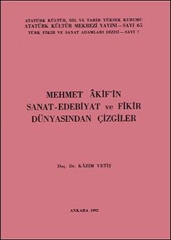 Mehmet Akif`in Sanat, Edebiyat ve Fikir Dünyasından Çizgiler, 1992