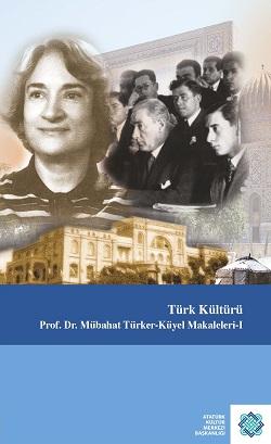 Türk Kültürü Prof. Dr. Mübahat Türker-Küyel Makaleleri-I, 2017