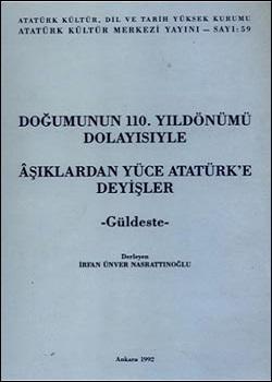 Doğumunun 110. Yıldönümü Dolayısıyla Âşıklardan Yüce Atatürk'e Deyişler Güldeste, 1992