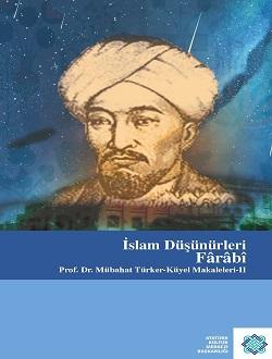 Prof. Dr. Mübahat Türker- Küyel Makaleleri- II İslam Düşünürleri Farabi, 2017