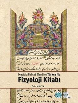 Mustafa Behçet Efendi ve Türkçe İlk Fizyoloji Kitabı, 2017