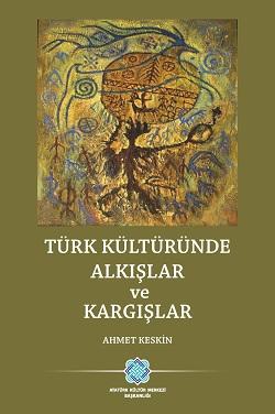 TÜRK KÜLTÜRÜNDE ALKIŞLAR ve KARGIŞLAR, 2020