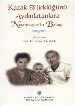 Kazak Türklüğü`nü Aydınlatanlara Nisanbayev`in Bakışı, 1999